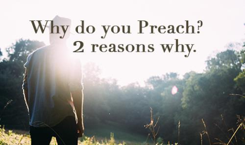 View article Why Do You Preach? Only 2 Reasons Really Matter