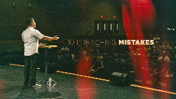 View article Top 10 Preaching Mistakes + 3 More Of My Own