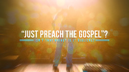 View article 'just Preach The Gospel'? Isn't That Naive? Is It Biblical?
