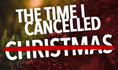 View article The Year I Cancelled Christmas