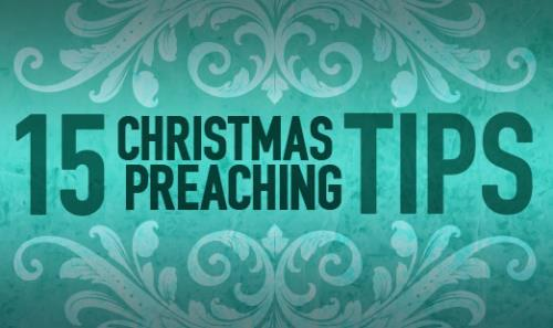 View article 15 Quick Tips For Better Christmas Preaching