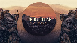 View article Pride & Fear -- And The Preaching Place Between The Two