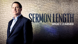 View article What Thom Rainer Learned About Sermon Length
