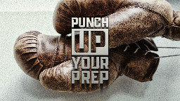 View article Punch Up Your Prep: 3 Keys
