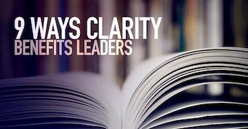 View article 9 Ways Clarity Benefits Leaders