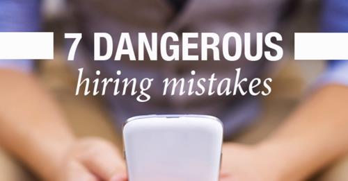 View article 7 Dangerous Church Hiring Mistakes