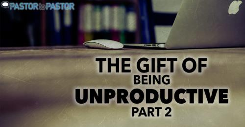 View article The Gift Of Being Unproductive - Part 2