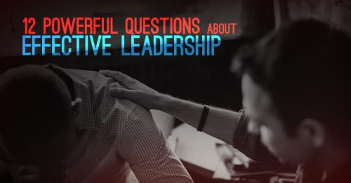 View article 12 Powerful Questions Pastors Should Ask About Effective Leadership