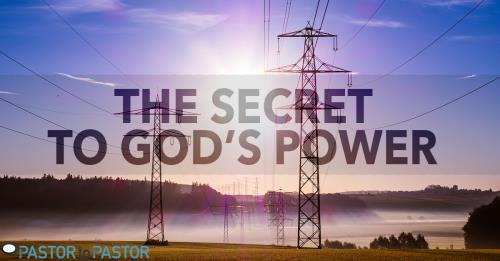 View article The Secret To God's Power In Your Life And Preaching - Part 1