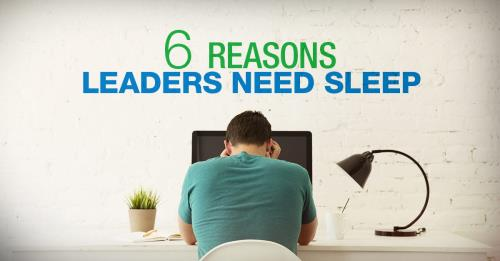 View article 6 Reasons Pastors And Leaders Need Adequate Sleep