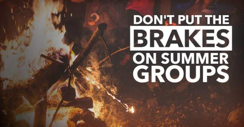 View article Don't Put The Brakes On Summer Groups