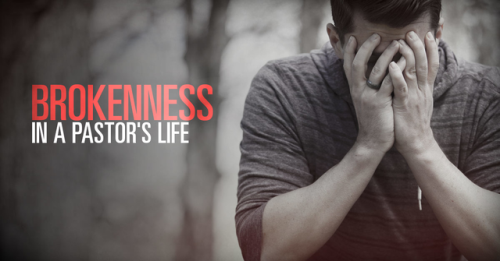 View article Brokenness In A Pastor's Life