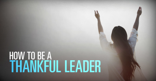 View article How To Be Thankful As A Leader