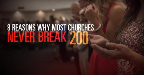 View article 8 Reasons Why Most Churches Never Break The 200 Attendance Mark