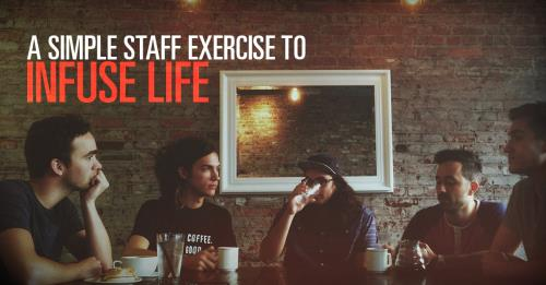 View article A Simple Exercise That Will Infuse Life Into Your Staff