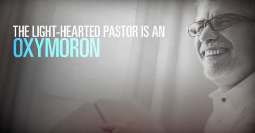 View article The Light-Hearted Pastor Is An Oxymoron