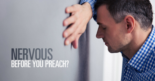 View article Do You Get Nervous Before You Preach?
