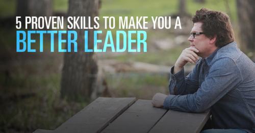 View article 5 Scientifically Proven Skills That Make You A Better Leader
