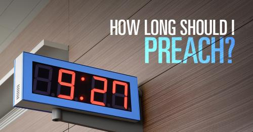 View article How Long Should I Preach