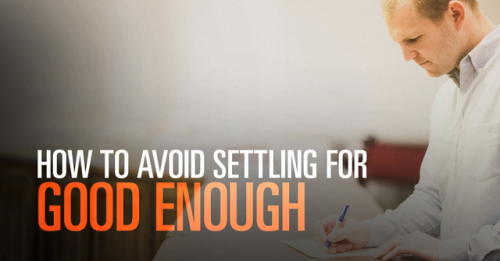 View article How To Avoid Settling For Good Enough Ministry