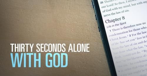 View article Thirty Seconds Alone With God:  The Effects Of Our Phones On Prayer