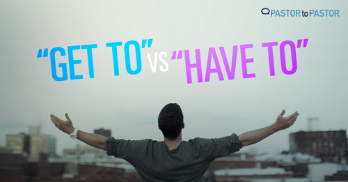 "View article ""Get To"" Vs. ""Have To"""