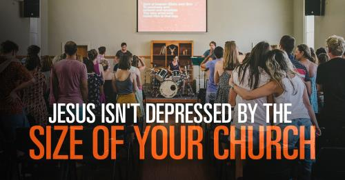 View article Jesus Didn't Wake Up This Morning Depressed By The Size Of Your Church