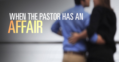 View article When The Pastor Has An Affair