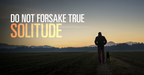 View article Do Not Forsake True Solitude, Pastor