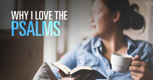 View article Why I Love The Psalms