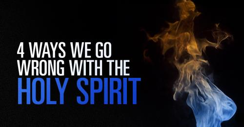 View article 4 Ways We Go Wrong In Thinking About The Holy Spirit
