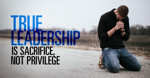 View article True Leadership Is Sacrifice, Not Privilege