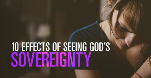View article Ten Effects Of Seeing God's Sovereignty In Romans 9