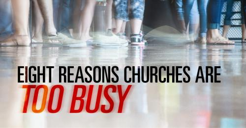 View article Eight Reasons Churches Became Too Busy
