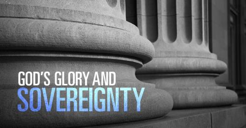 View article God's Sovereignty And Glory