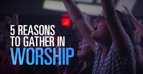 View article Five Essential Reasons For Christians To Gather In Public Worship