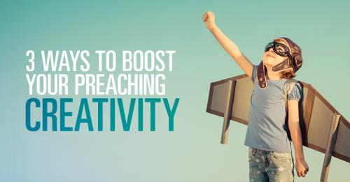 View article 3 Ways To Boost Your Preaching Creativity