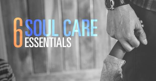 View article 6 Soul Care Essentials For Pastors