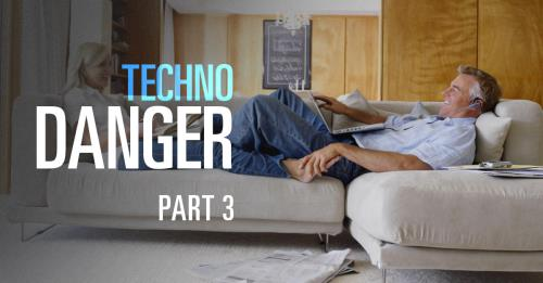 View article Techno-Danger Part 3