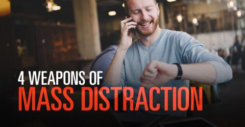 View article 4 Weapons Of Mass Distraction In A Leader's Life