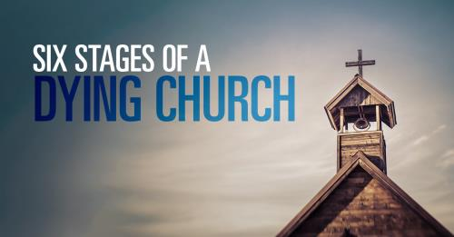 View article Six Stages Of A Dying Church