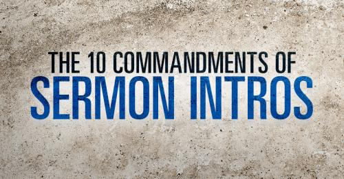 View article The 10 Commandments Of An Effective Sermon Introduction