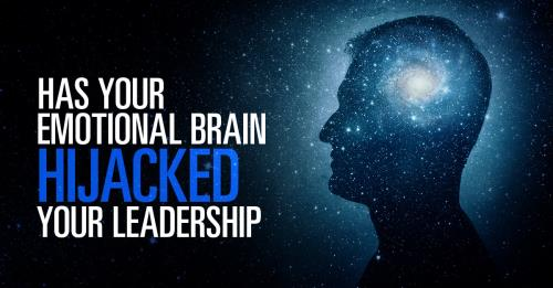 View article Has Your Emotional Brain Hijacked Your Leadership?