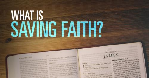 View article What Is Saving Faith?