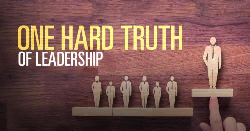 View article One Hard Truth Of Leadership