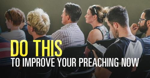 View article Do This And Improve Your Preaching This Sunday