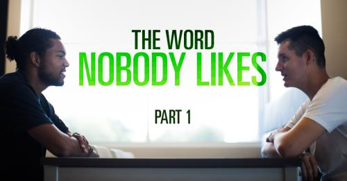 View article The Word Nobody Likes… Part 1