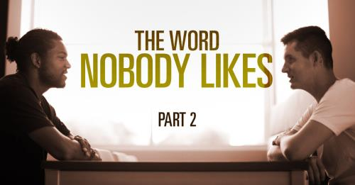 View article The Word Nobody Likes… Part 2