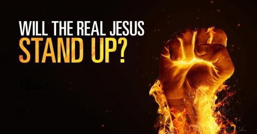 View article Will The Real Jesus Stand Up? Part 1