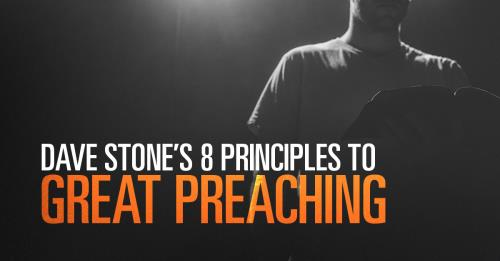 View article Dave Stone's 8 Principles To Great Preaching